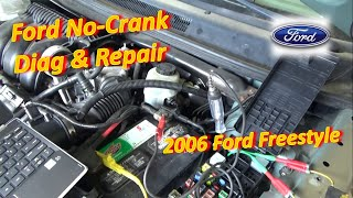 Ford NO-CRANK Diag & Repair (2006 Ford Freestyle)