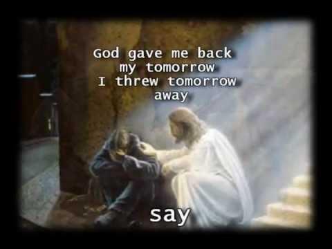 God Gave Me Back Tomorrow - Ray Boltz & Cindy Morgan -Worship Video with lyrics