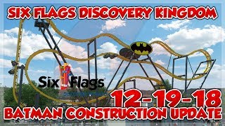 SIX FLAGS DISCOVERY KINGDOM BATMAN CONSTRUCTION UPDATE 12-19-18