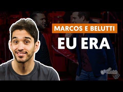 EU ERA - Marcos E Belutti (aula De Violão Completa)
