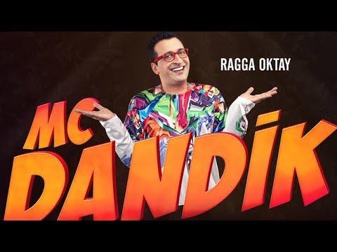 Mc Dandik - Ragga Oktay