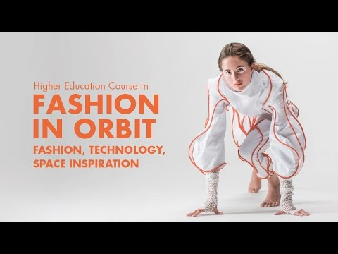 [Fashion in Orbit] From Couture in Orbit: a course in space fashion and advanced technology