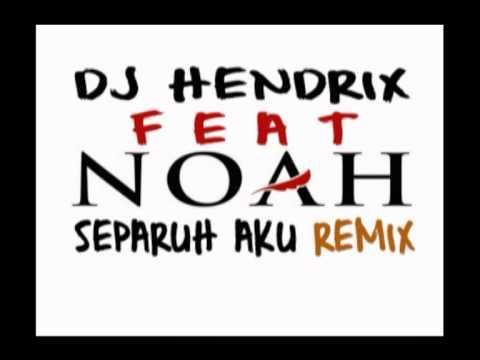 NOAH - SEPARUH AKU (DJ Hendrix Remix).mpg