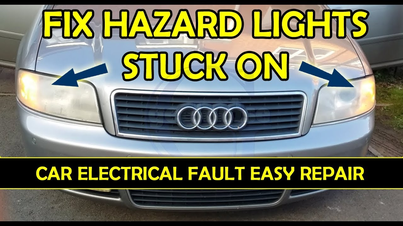 Fix Car Electrical Problem Hazard Light Stuck On Audi Diy Turorial