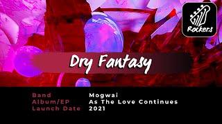 Mogwai - Dry Fantasy [New Release]