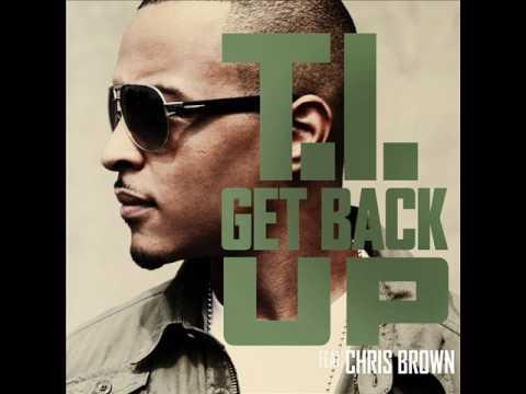 T.i ft Chris Brown - Get back up Download link