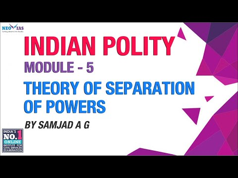 Theory of Separation of Powers | Module 5 | Indian Polity | NEO IAS