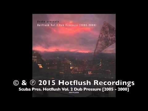 Scuba Pres. Hotflush Vol. 2 Dub Pressure 2005 - 2008 [MIXED]