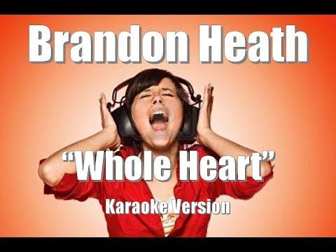 "Brandon Heath ""Whole Heart"" Karaoke Version"