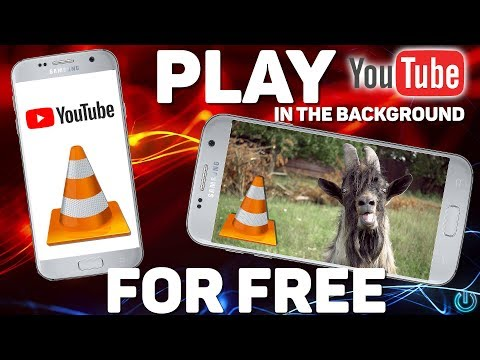 Play YouTube In The Background (Screen Off) With VLC For FREE