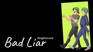 BAD LIAR   Nightcore ~Request~