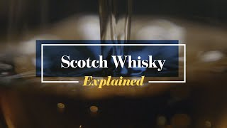 Scotch Whisky: Explained
