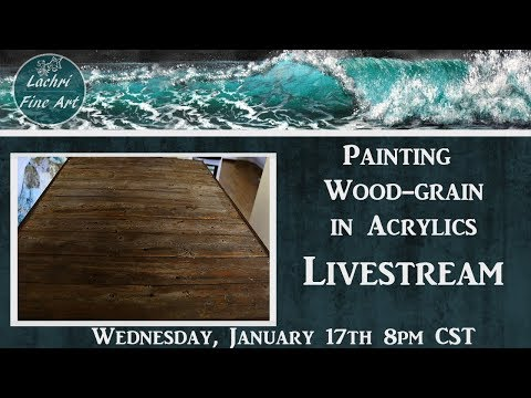 Livestream - Painting Woodgrain in Acrylics - Art & Chat - Lachri
