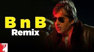 Скачать Remix B N B Song Bunty Aur Babli Amitabh Bachchan