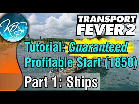 Transport Fever 2 TUTORIAL: GUARANTEED PROFITABLE CARGO START! (1850), Part 1: Ships