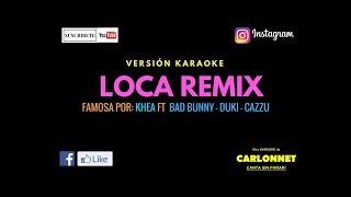 Loca Remix - Khea Ft Bad Bunny, Duki & Cazzu (Karaoke)