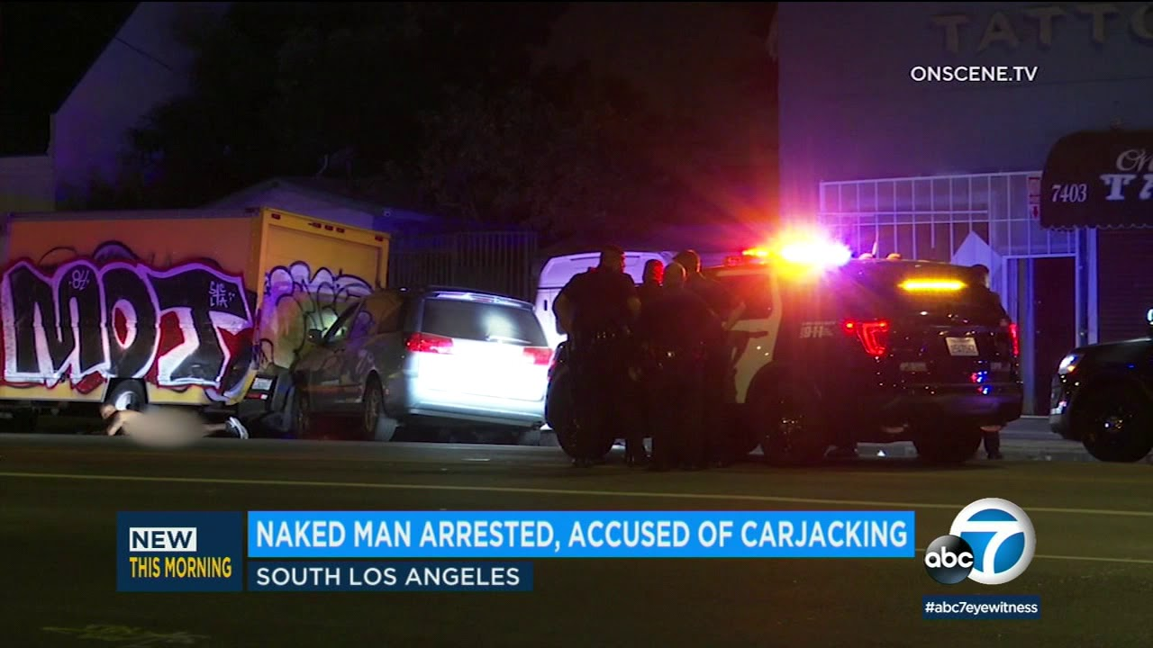 Naked man accused of carjacking arrested after police chase in South LA | ABC7