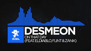 [Dubstep] Desmeon - On That Day (feat. ElDiablo, Flint & Zadik) [NCS Release]