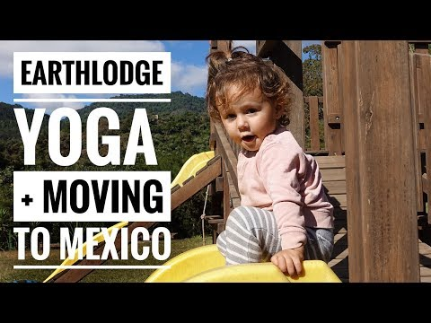 EARTHLODGE YOGA + MOVING TO MEXICO