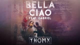 THOMX Feat. Gabriel - Bella Ciao (Radio Edit)