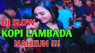 DJ SLOW KOPI LAMBADA REMIX FULL BASS - JIBRIL PRO || NAHEUN!!!