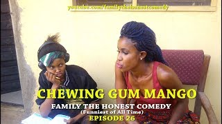 CHEWING GUM MANGO (Family The Honest Comedy)(Episode 26)