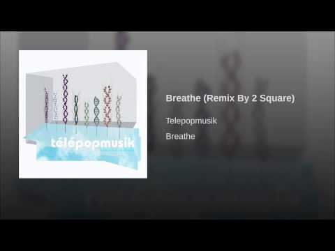 Breathe (Remix By 2 Square)