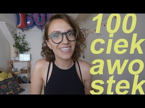 100 FAKTW o MNIE na 100k - marzenia, zabawne historie, itd.