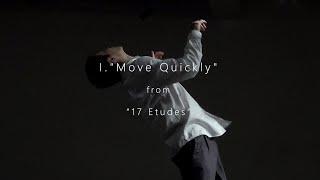 "【Dance × 17 Etudes】〈 I. 素早く動くための練習曲 ""Move Quickly""〉from《17 Etudes 》"