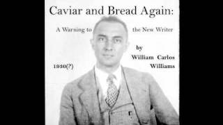 Philosophy: William Carlos Williams: Caviar and Bread Again