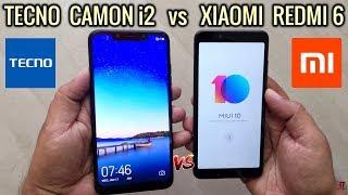 Tecno Camon i2 vs Redmi 6 | Which one is best? | Tecno and Xiaomi Comparison
