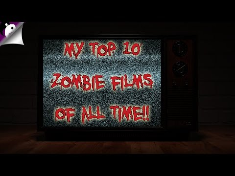 My Top 10 Zombie Movies Of All Time! Halloween 2018 Special Episode