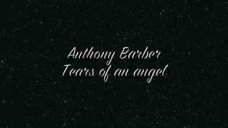 Anthony Barber - Tears of an angel