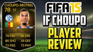 FIFA 15 IF Choupo Moting Player Review (78) w/ In Game Stats & Gameplay - Fifa 15 Player Review