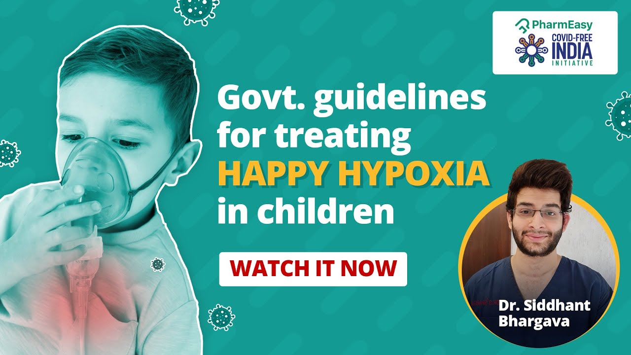 Govt. Guidelines on Happy Hypoxia in children. Ft. Dr Siddhant Bhargava