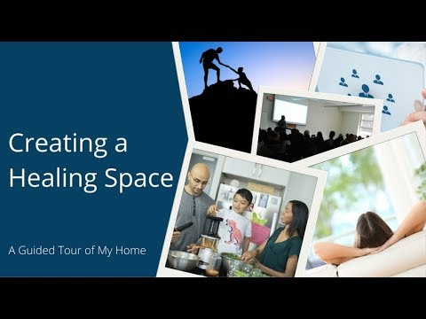 Creating a Healing Home - A Guided Tour of My Home