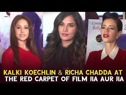Kalki Koechlin & Richa Chadda At The Red Carpet Of Film Jia Aur Jia | Bollywood Events
