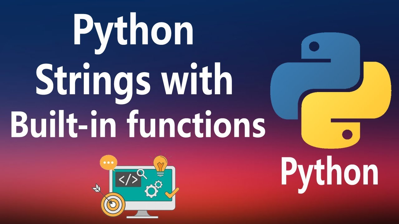 Strings and it's built-in functions in Python