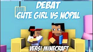 Gambar cover DEBAT SI NOPAL VS. CUTE GIRL! SIAPA YANG MENANG (MINECRAFT ANIMATION)