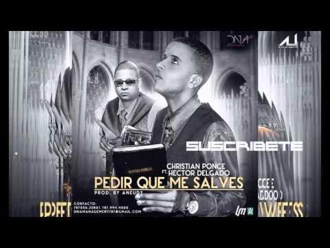 Download Héctor Delgado Feat. El Sica (Christian Ponce) ''PEDIR QUE ME SALVES'' HD 2015