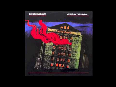 The Thrashing Doves - Jesus On The Payroll (Street Groove)