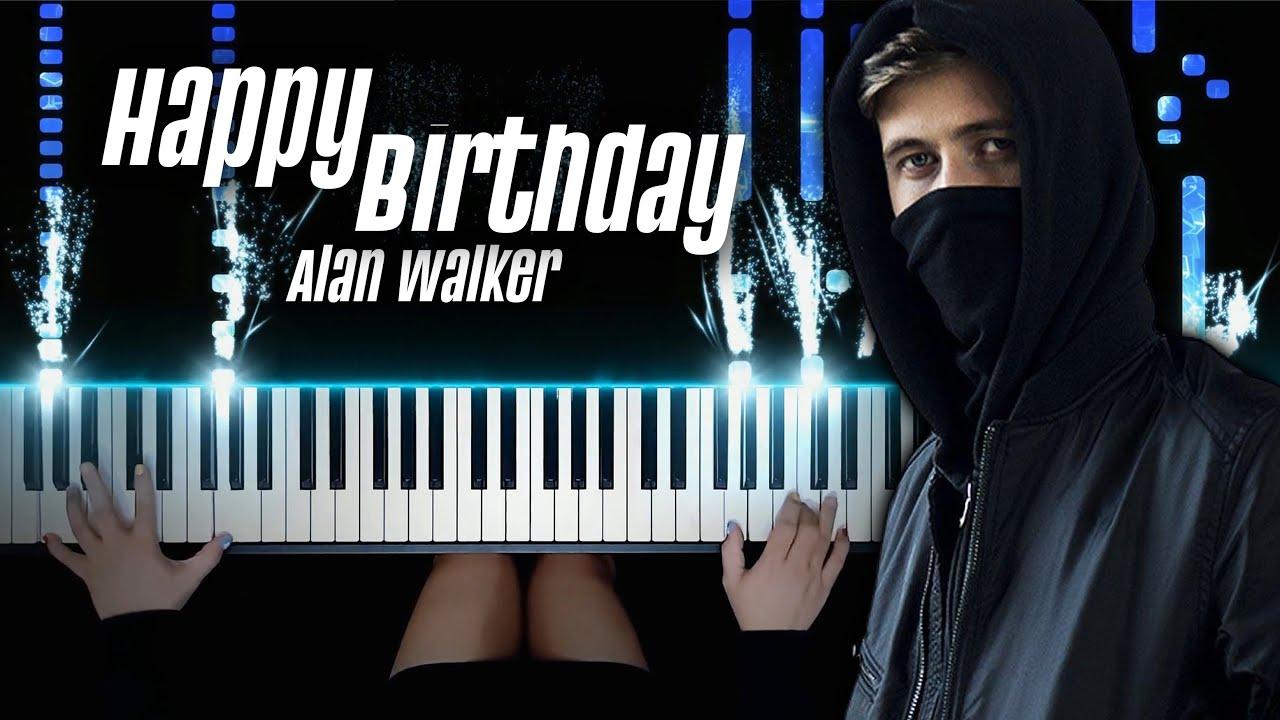 Happy Birthday, Alan Walker! (On My Way, Alone, Lost ...