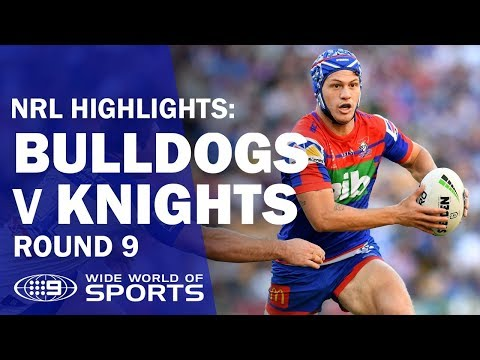 NRL Highlights: Canterbury-Bankstown Bulldogs v Newcastle Knights - Round 9 | NRL on Nine