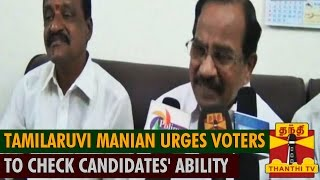 Tamilaruvi Manian urges Srirangam Voters to check the Candidates