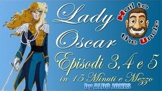LADY OSCAR - Episodio 3, 4 e 5 in 15 MINUTI e Mezzo by Aldo Jones