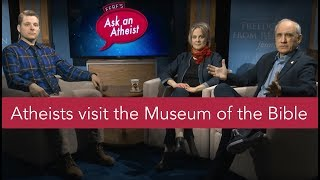 Ask an Atheist: Atheists visit the Museum of the Bible