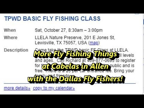 More Fly Fishing Things At Cabelas With The Dallas Fly Fishers!