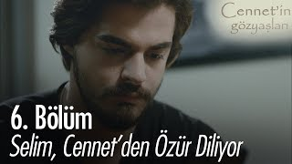 Selim Cennet Den özür Diliyor Cennet In Gözyaşları 6 Bölüm