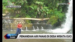 Nikmati Pemandangan Pemandian Air Panas di Desa Wisata Guci