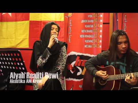 Akustika AM Krew -  Alyah - Realiti Dewi